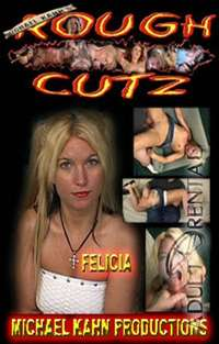 Rough Cutz: Felicia | Adult Rental