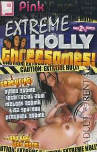 Extreme Holly Threesomes | Adult Rental