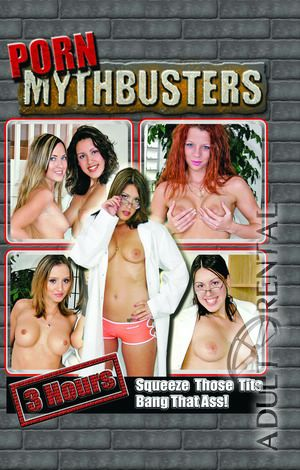 Porn Mythbusters Porn Video