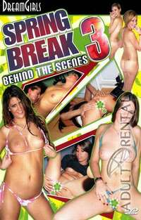 Spring Break Behind The Scenes 3 | Adult Rental