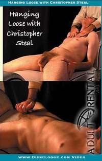 Hanging Loose With Christopher Steal | Adult Rental