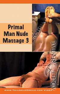 Primal Man Nude Massage 3 | Adult Rental