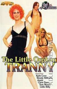 The Little Orphan Tranny | Adult Rental