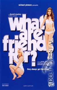 What Are Friends For | Adult Rental
