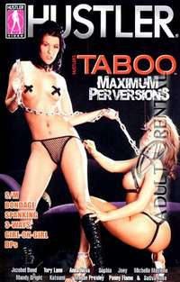 Taboo: Maximum Perversions | Adult Rental