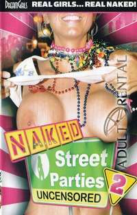 Naked Street Parties Uncensored 2 | Adult Rental