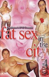 Fat Sex In The City 4 | Adult Rental