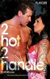 2 Hot 2 Handle | Adult Rental