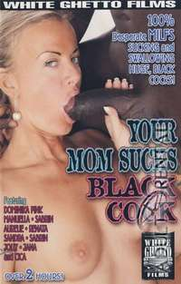 Your Mom Sucks Black Cock | Adult Rental