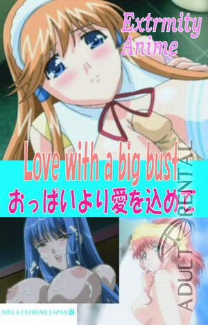 Love With A Big Bust Porn Video Art