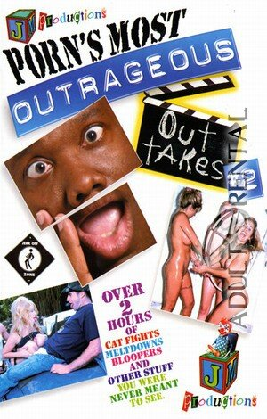 Porn's Most Outrageous Outtakes 2 Porn Video Art