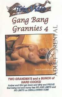 Gang Bang Grannies 4 | Adult Rental