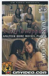 Pussy Swappers Amateur Home Movies 10 | Adult Rental