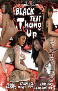 Black That Thang Up | Adult Rental