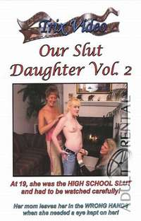 Our Slut Daughter 2 | Adult Rental