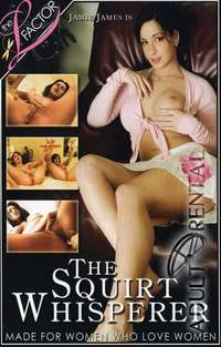 The Squirt Whisperer | Adult Rental