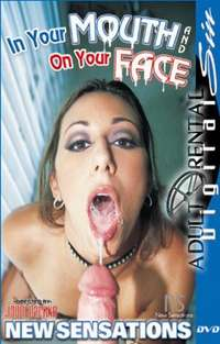 In Your Mouth and On Your Face | Adult Rental