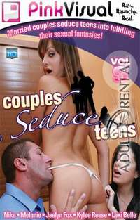 Couples Seduce Teens 9 | Adult Rental