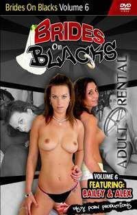 Brides On Blacks 6 | Adult Rental