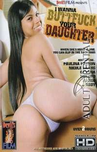 I Wanna Buttfuck Your Daughter | Adult Rental