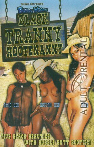Black Tranny Hootenanny Porn Video