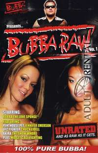 Bubba Raw | Adult Rental