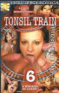 Tonsil Train 6 | Adult Rental