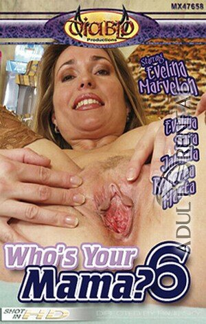 Who's Your Mama? 6 Porn Video Art