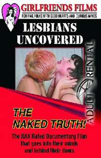 Lesbians Uncovered: The Naked Truth | Adult Rental