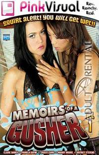Memoirs Of A Gusher | Adult Rental