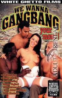 We Wanna Gangbang Your Mom | Adult Rental
