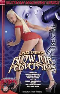 Jazz Duro's Blow Job Perversion | Adult Rental