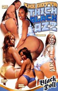 She Gotta Thick Black Azz | Adult Rental