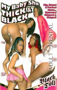 My Baby She Thick & Black | Adult Rental