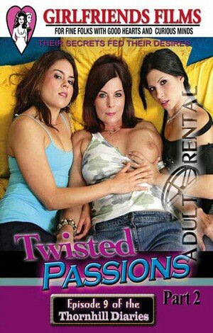 Twisted Passions 2 Porn Video