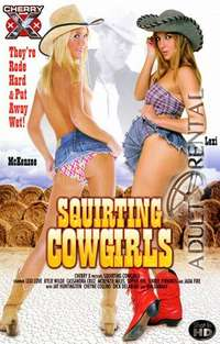 Squirting Cowgirls | Adult Rental