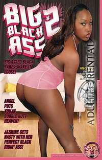 Big Black Ass 2 | Adult Rental