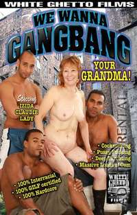 We Wanna Gangbang Your Grandma | Adult Rental
