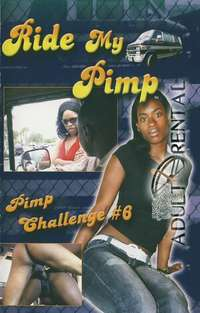 Ride My Pimp: Pimp Challenge 6 | Adult Rental