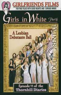 Girls In White 6: Thornhill Diaries 11 | Adult Rental
