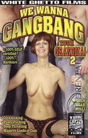 We Wanna Gangbang Your Grandma 2 Porn Video Art