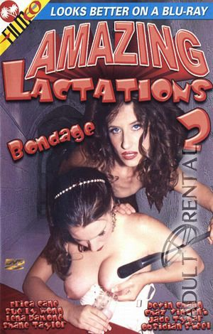 Amazing Lactations 2: Bondage Porn Video Art