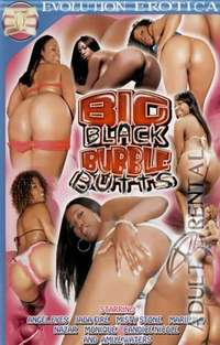 Big Black Bubble Butts | Adult Rental