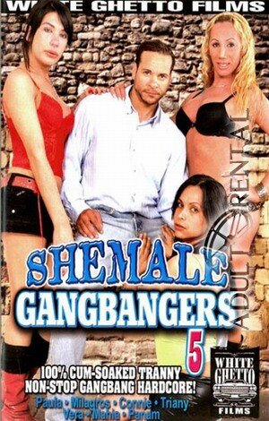 Shemale Gangbangers 5 Porn Video