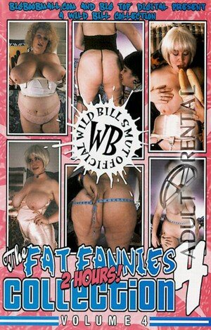 The Fat Fannies Collection 4 Porn Video Art