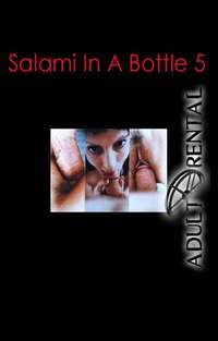 Salami In A Bottle 5 | Adult Rental