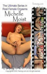 Michelle Moist | Adult Rental