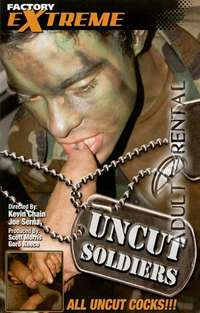 Uncut Soldiers | Adult Rental