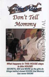 Don't Tell Mommy | Adult Rental
