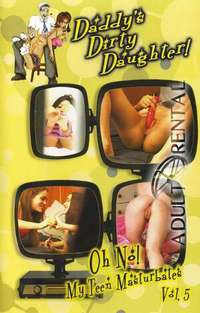 Daddy's Dirty Daughter 5 | Adult Rental